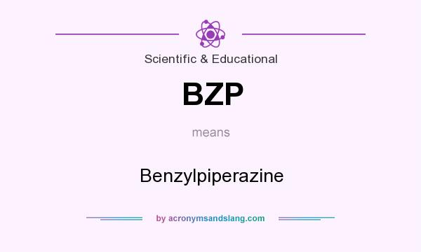 What does BZP mean? It stands for Benzylpiperazine