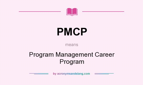 What does PMCP mean? It stands for Program Management Career Program