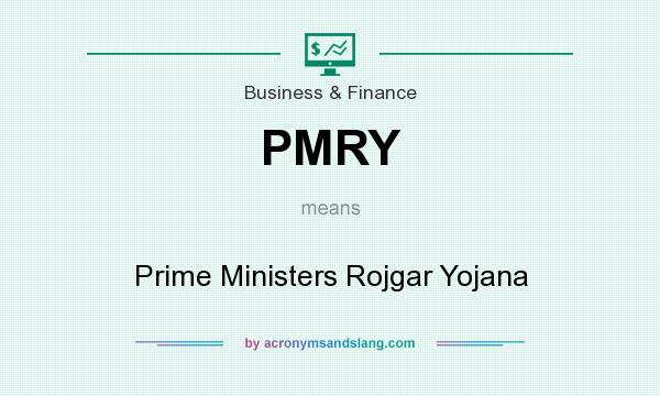 What does PMRY mean? It stands for Prime Ministers Rojgar Yojana