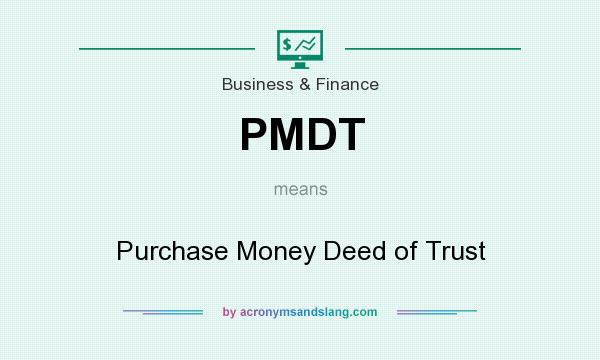 What does PMDT mean? It stands for Purchase Money Deed of Trust
