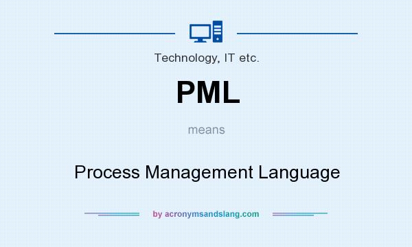 What does PML mean? It stands for Process Management Language