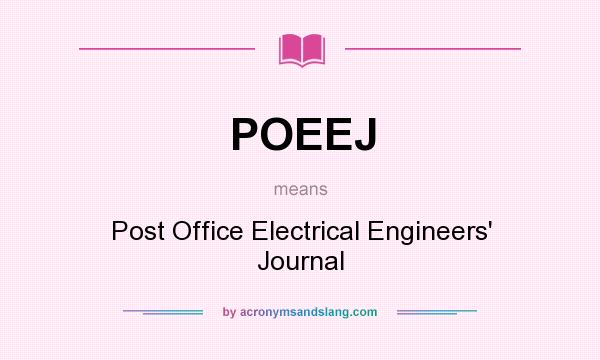 What does POEEJ mean? It stands for Post Office Electrical Engineers` Journal