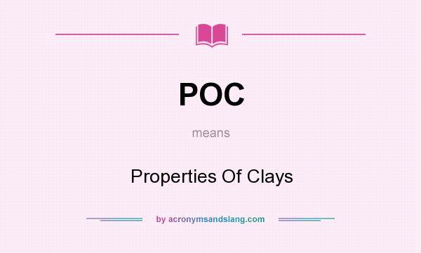 What does POC mean? It stands for Properties Of Clays