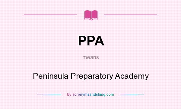 What does PPA mean? It stands for Peninsula Preparatory Academy