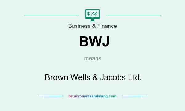 What does BWJ mean? It stands for Brown Wells & Jacobs Ltd.