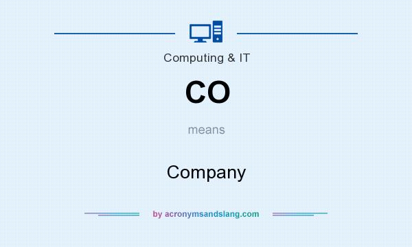 What does CO mean? It stands for Company