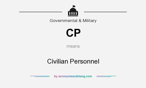 What does CP mean? It stands for Civilian Personnel