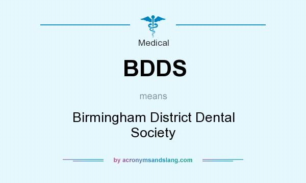 What does BDDS mean? It stands for Birmingham District Dental Society