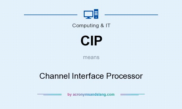 What does CIP mean? It stands for Channel Interface Processor