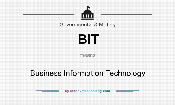 What does BIT mean? It stands for Business Information Technology