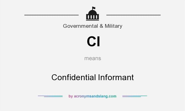 What does CI mean? It stands for Confidential Informant