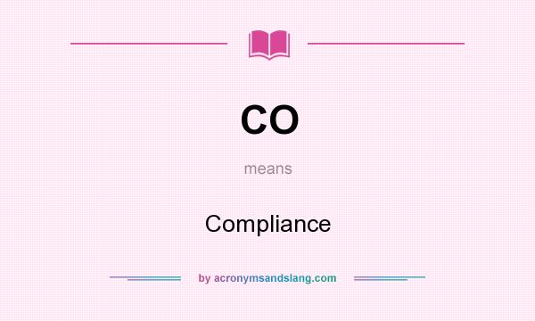 What does CO mean? It stands for Compliance