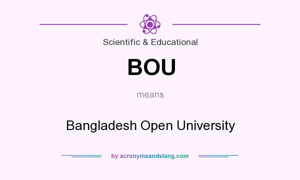 What does BOU mean? It stands for Bangladesh Open University