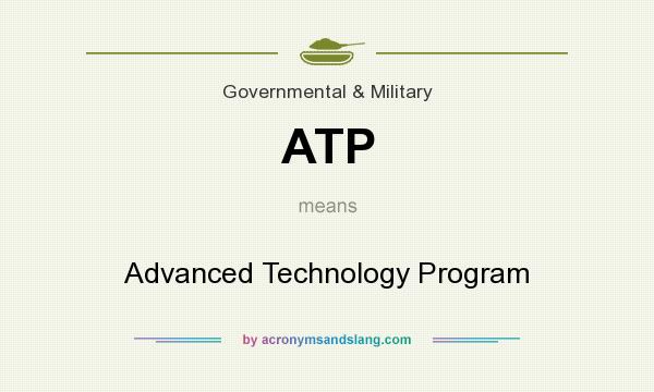 What does ATP mean? It stands for Advanced Technology Program