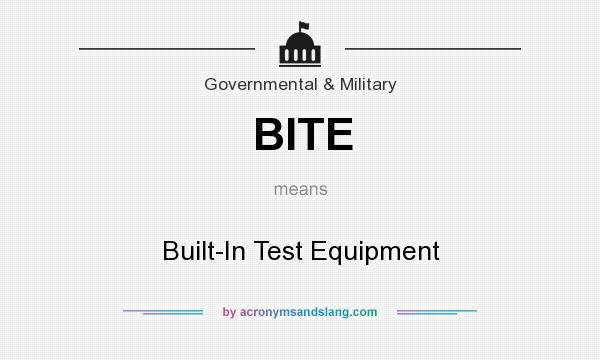 What does BITE mean? It stands for Built-In Test Equipment