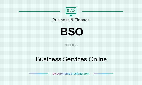 What does BSO mean? It stands for Business Services Online