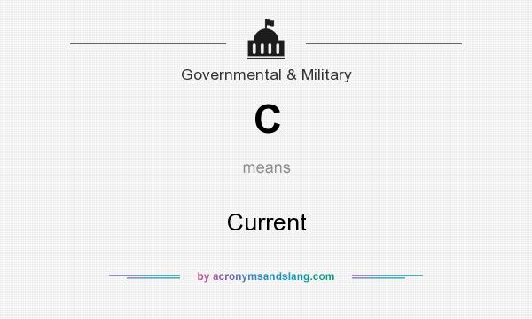What does C mean? It stands for Current