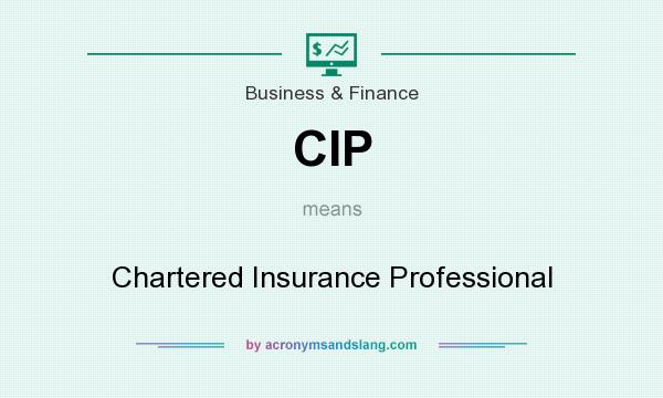 What does CIP mean? It stands for Chartered Insurance Professional