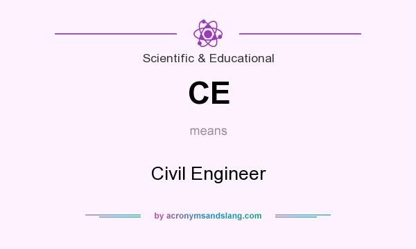 What does CE mean? It stands for Civil Engineer