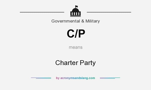 What does C/P mean? It stands for Charter Party