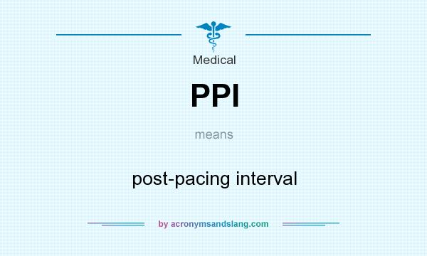 What does PPI mean? It stands for post-pacing interval