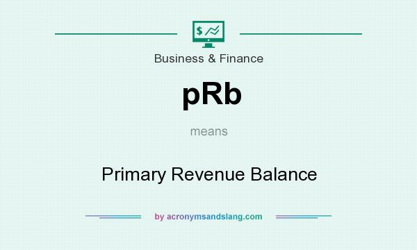 What does pRb mean? It stands for Primary Revenue Balance