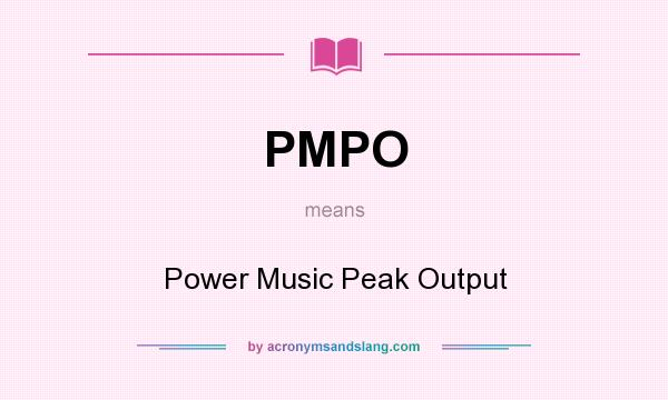 What does PMPO mean? It stands for Power Music Peak Output