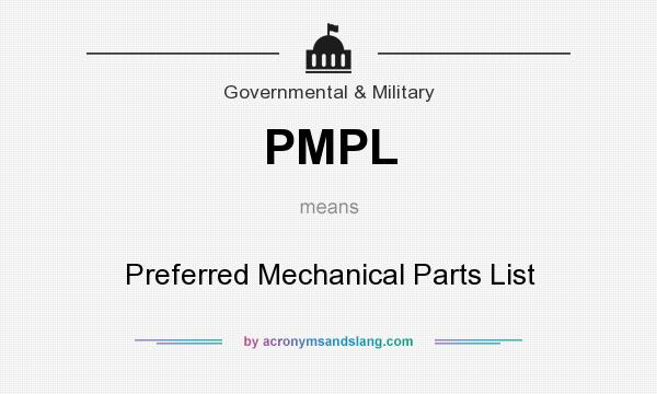 What does PMPL mean? It stands for Preferred Mechanical Parts List
