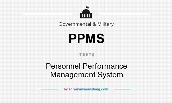 What does PPMS mean? It stands for Personnel Performance Management System