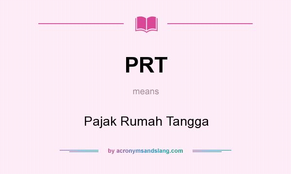 What does PRT mean? It stands for Pajak Rumah Tangga