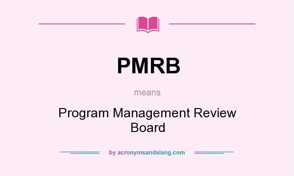 What does PMRB mean? It stands for Program Management Review Board