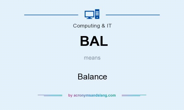 What does BAL mean? It stands for Balance