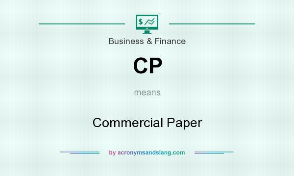 What does CP mean? It stands for Commercial Paper