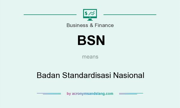 What does BSN mean? It stands for Badan Standardisasi Nasional