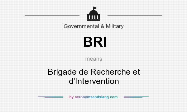 What does BRI mean? It stands for Brigade de Recherche et d`Intervention