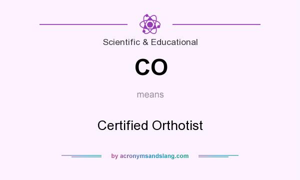 What does CO mean? It stands for Certified Orthotist