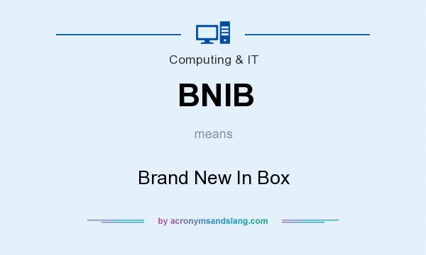What does BNIB mean? It stands for Brand New In Box