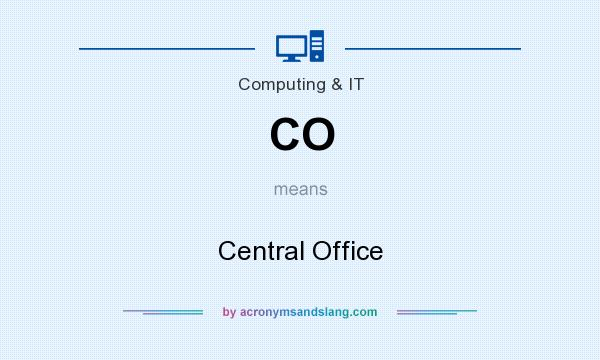 What does CO mean? It stands for Central Office
