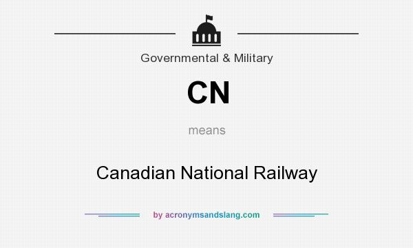 What does CN mean? It stands for Canadian National Railway