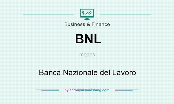 What does BNL mean? It stands for Banca Nazionale del Lavoro