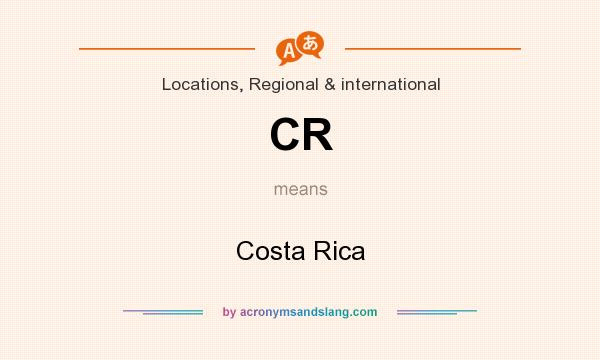 What does CR mean? It stands for Costa Rica