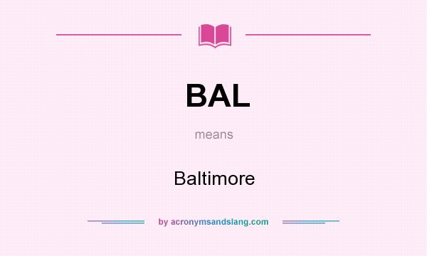 What does BAL mean? It stands for Baltimore