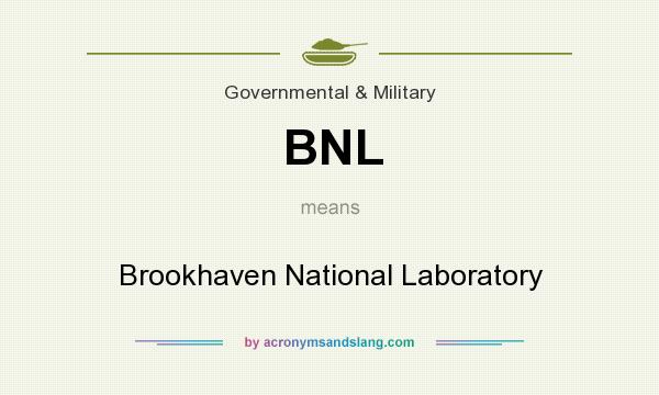 What does BNL mean? It stands for Brookhaven National Laboratory