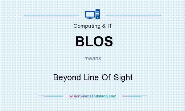 What does BLOS mean? It stands for Beyond Line-Of-Sight