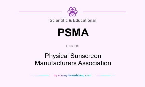 What does PSMA mean? It stands for Physical Sunscreen Manufacturers Association