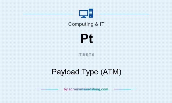 What does Pt mean? It stands for Payload Type (ATM)