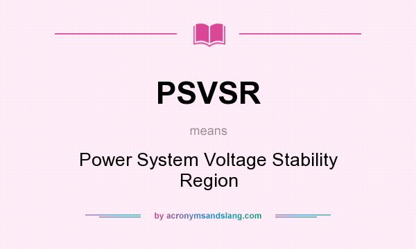 What does PSVSR mean? It stands for Power System Voltage Stability Region