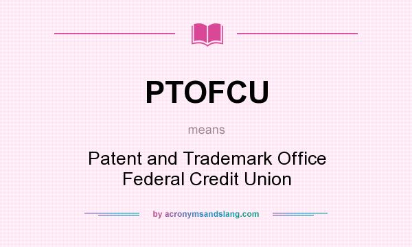 ptofcu What does PTOFCU mean? - Definition of PTOFCU - PTOFCU stands for ...