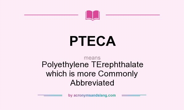 What does PTECA mean? - Definition of PTECA - PTECA stands