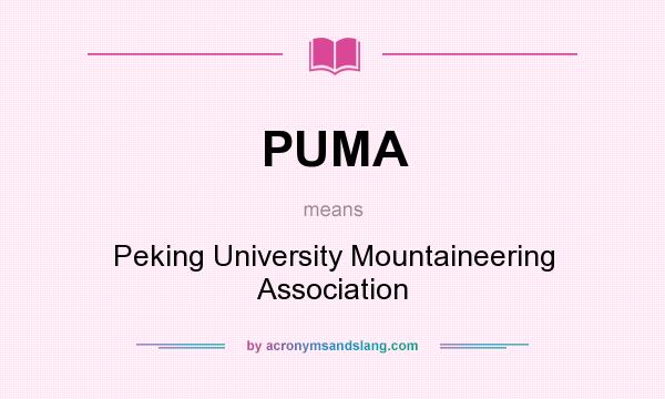 What does PUMA mean? It stands for Peking University Mountaineering Association